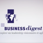 Leadership visionnaire et agile, l'atout Business Digest