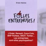 Folles Entreprises : L'Oréal, Renault, Coca-Cola, BNP Paribas, SNCF, Twitter… Les entreprises sont-elles psychopathes ?
