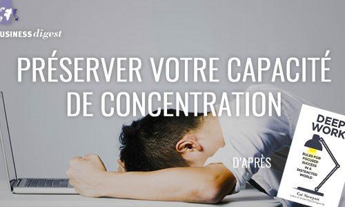 Préservez votre capacité de concentration