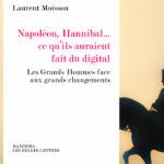 Napoléon, Hannibal… ce qu'ils auraient fait du digital