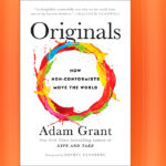 Originals : How Non-Conformists Move the World